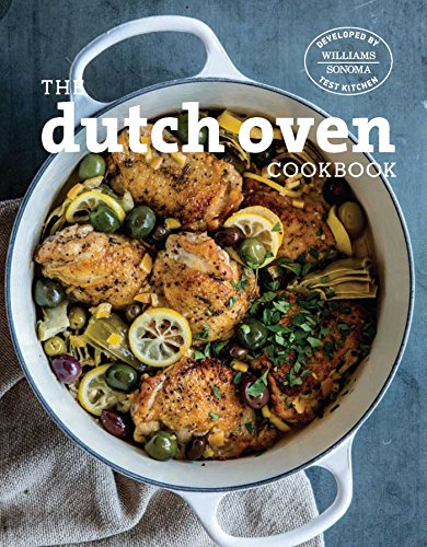 dutch-oven-simple-and-delicious-recipes-for-one-pot-cooking-williams-sonoma-test-kitchen