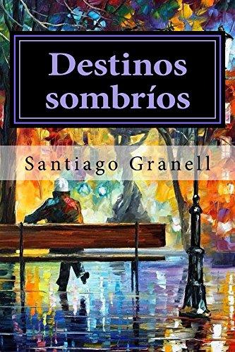 Destinos sombríos por Santiago Granell