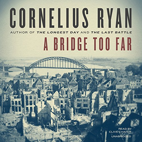 A Bridge Too Far  Audiolibri
