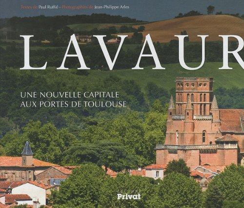 Lavaur : Une nouvelle capitale aux portes de Toulouse