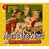 Mum's The Word - 60 Favourite Songs Your...