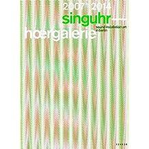 singuhr. hoergalerie 2007 ― 2014: sound art in berlin