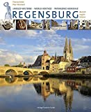 Regensburg: 3-sprachige Ausgabe in Deutsch, Englisch, Italienisch (Regensburg - UNESCO Weltkulturerbe)