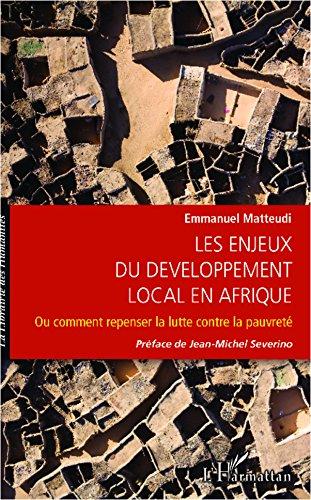 Enjeux du développement local en Afrique: Ou comment repenser la lutte contre la pauvreté
