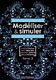 Modéliser & simuler - Epistémologies et pratiques de la modélisation et de la simulation Tome 2