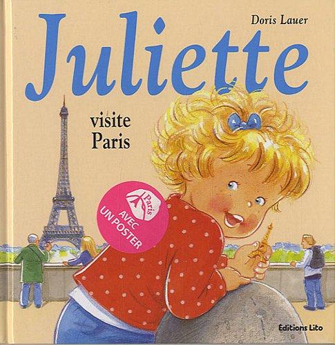 Juliette visite paris - Dès 3 ans par Doris Lauer
