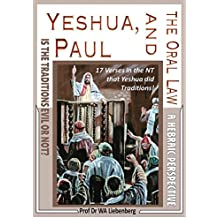 Yeshua, Paul and the Traditions : Must we keep the traditions or not?