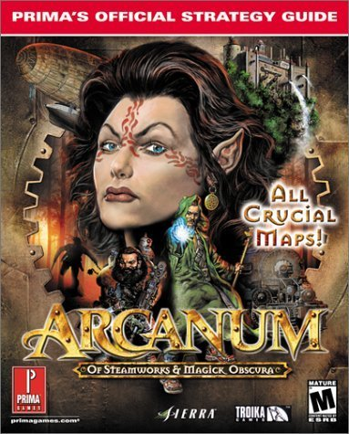 Arcanum: Of Steamworks & Magick Obscura (Prima's Official Strategy Guide) by IMGS, Inc. (2001) Paperback