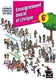 L'apprenti citoyen du XXIe siècle Enseignement moral et civique 6e éd. 2015 - Cahier d'activité