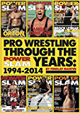 Pro Wrestling Through The Power Slam Years: 1994-2014