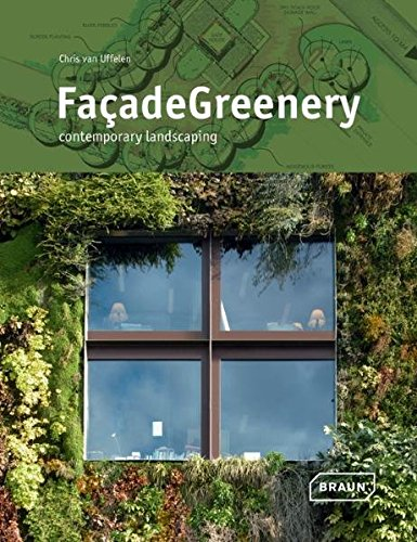 FaçadeGreenery: Contemporary landscaping. par Chris Van Uffelen