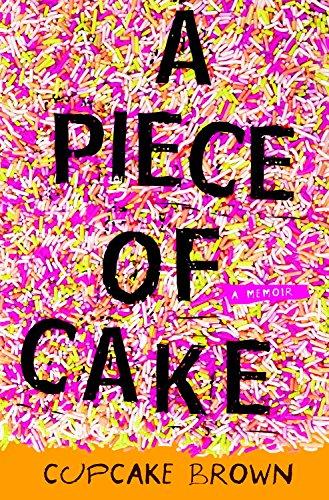 A Piece of Cake: A Memoir (English Edition)