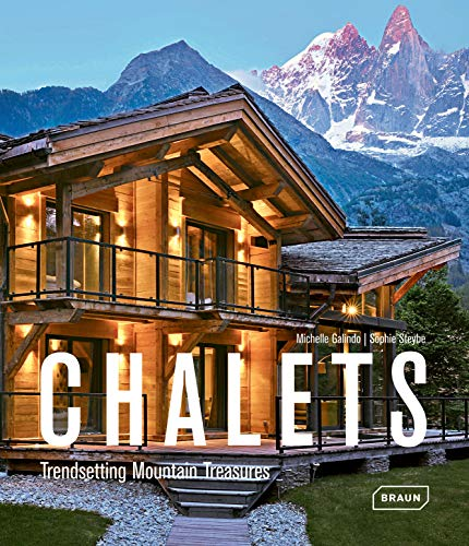 Chalets: Trendsetting Mountain Treasures -
