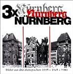 3 x Nürnberg: Eine Bilderfolge aus un...
