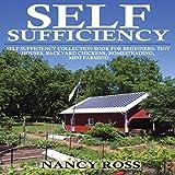 Self Sufficiency Box Set, 4 in 1: Tiny Houses, Backyard Chickens, Homesteading, Mini Farming