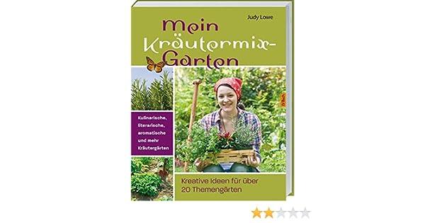 Mein Krautermix Garten Kulinarische Literarische Aromatische Und