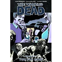 The Walking Dead Volume 13: Too Far Gone.