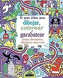 El Gran Libro Para Dibujar, Colorear Y Garabatear Piratas, Dinosaurios, Máquinas Y Otras Cosas