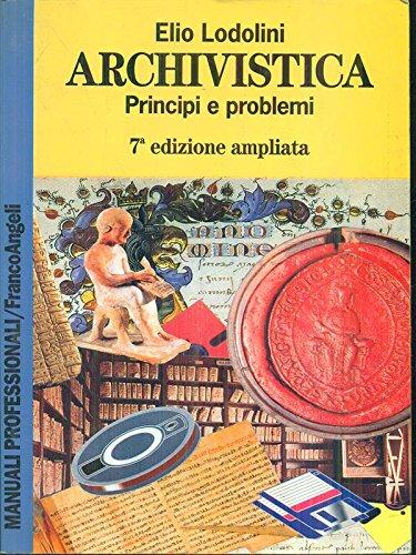 Archivistica. Principi e problemi (Manuali professionali) por Elio Lodolini