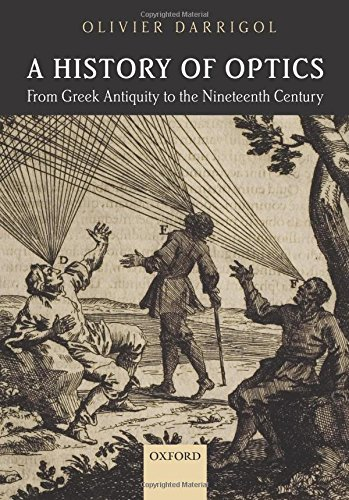 A History of Optics from Greek Antiquity to the Nineteenth Century por Olivier Darrigol
