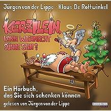 Kerzilein, kann Weihnacht Sünde sein?: Ein Hörbuch, dass Sie sich schenken können
