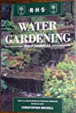 Water Gardening (The Royal Horticultural Society Encyclopaedia of Practical Gardening)