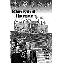 Barnyard Horror by James Ward Kirk (2013-07-05)