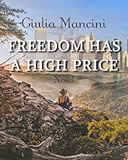 Freedom Has A High Price di [Giulia Mancini]
