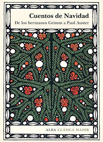 Cuentos de Navidad: De los hermanos Grimm a Paul Auster eBook ...