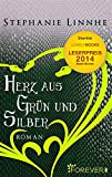 Herz aus Grün und Silber: Roman von Stephanie Linnhe