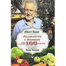 Aliments I Remeis Per Viure 100 Anys (Naturalment)