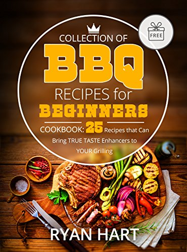 collection-of-bbq-recipes-for-beginners-cookbook-25-recipes-that-can-bring-true-taste-enhancers-to-y