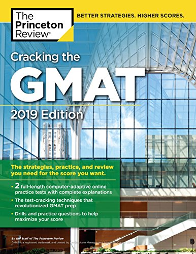 Cracking the GMAT with 2 Computer-Adaptive Practice Tests, 2019 Edition: The Strategies, Practice, and Review You Need for the Score You Want (Graduate School Test Preparation) (English Edition) (Akademiker College)