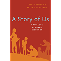 A Story of Us: A New Look at Human Evolution (English Edition)