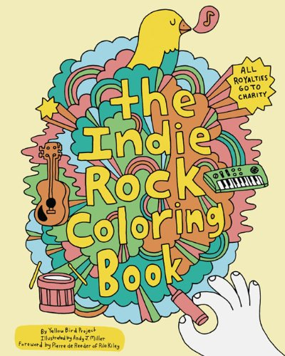 The Indie Rock Coloring Book: By Yellow Bird Project