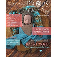 Props on a Penny: A Photographers Guide, to making, creating and purchasing props. (English Edition)