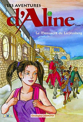 Les aventures d'Aline, Tome 1 : Le manuscrit du Lichtenberg