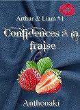 Confidences à la Fraise: Arthur & Liam #1