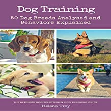 Dog Training: 50 Dog Breeds Analysed and Behaviours Explained: 2-in-1 Book Bundle