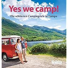 Yes we camp!: Die schönsten Campingziele in Europa (Holiday)