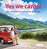 HOLIDAY Reisebuch: Yes we camp!: Die schönsten Campingziele in Europa
