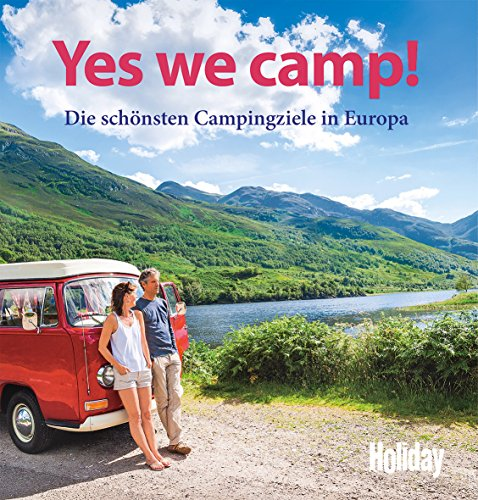 HOLIDAY Reisebuch: Yes we camp!: Die schönsten Campingziele in Europa