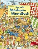 Mein großes Abenteuer-Wimmelbuch: Von Rittern, Wikingern und Piraten