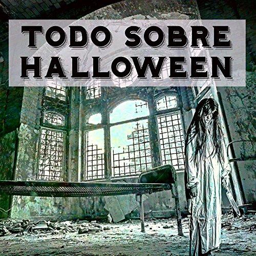 Todo Sobre Halloween - Efectos de Sonido de Terror Instrumental para la Mejor Noche de la Historia (De Halloween Sobre Historias Terror)