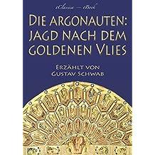 Die Argonauten: Jagd nach dem Goldenen Vlies (Illustriert)