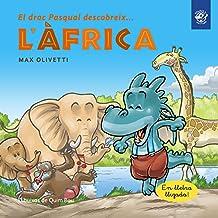 El drac Pasqual descobreix l\'Àfrica: Llibre en lletra lligada: Interactiu, amb valors i divertit! Un drac ajuda a uns massais: 3 (El drac Pasqual descobreix el món)