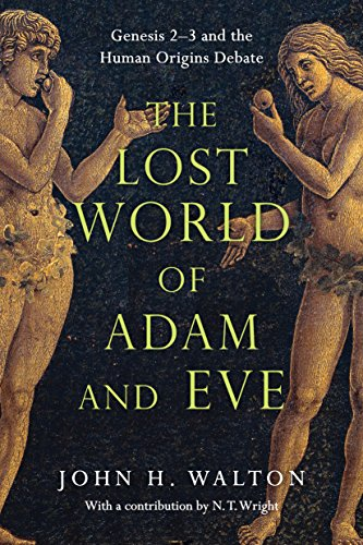 The Lost World of Adam and Eve: Genesis 2-3 and the Human Origins Debate (The Lost World Series) (English Edition) Nt-serie