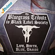 The Bluegrass Tribute To Black Label Society featuring Iron Horse: Life, Birth, Blue, Grass