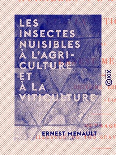 Les Insectes nuisibles à l'agriculture et à la viticulture par Ernest Menault