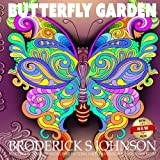 Butterfly Garden: Beautiful Butterflies and Flowers Patterns For Relaxation, Fun, and Stress Relief: Volume 11 (Adult Coloring Books - Art Therapy for The Mind)